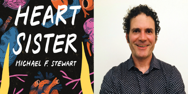 Q&A with Michael F. Stewart: The inspiration behind Heart Sister