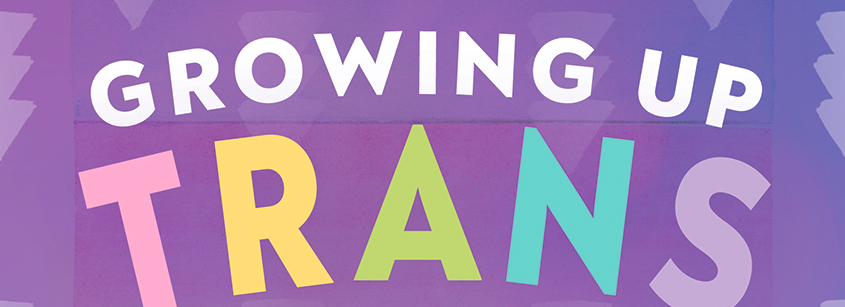 News: Growing Up Trans explores trans youth experience in their own essays, poems and art